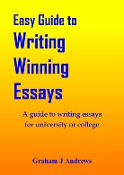 Easy Guide to Writing Winning Essays, A guide to writing essays for university or college, by Graham Andrews, best selling author in the Geelong area of Victoria