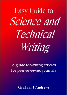Easy Guide to Science and Technical Writing - A Guide to writing articles for peer-reviewed journals, by Graham Andrews