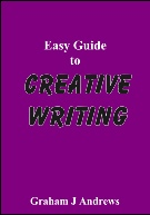 Easy Guide to Creative Writing, by Graham Andrews, best selling author in the Geelong area of Victoria
